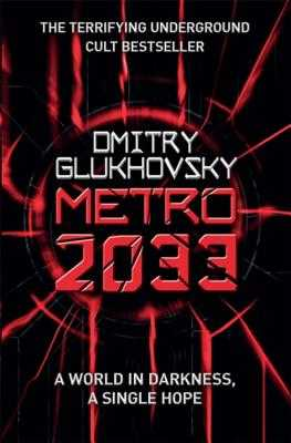 Metro 2033: The novels that inspired the bestselling games - Glukhovsky, Dmitry