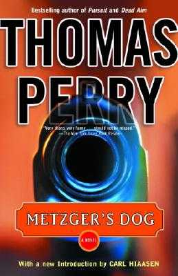 Metzger's Dog - Perry, Thomas, and Hiaasen, Carl (Foreword by)