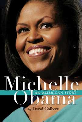 Michelle Obama: An American Story - Colbert, David