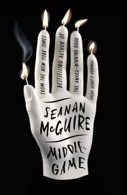 Middlegame - McGuire, Seanan