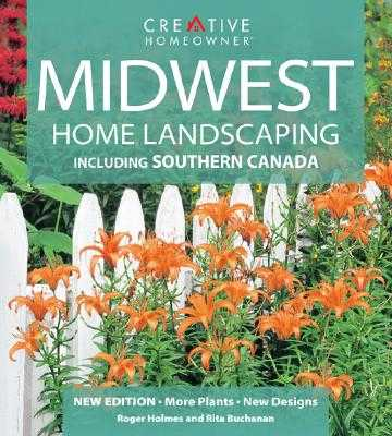 Midwest Home Landscaping: Including Southern Canada - Holmes, Roger, and Grant, Greg