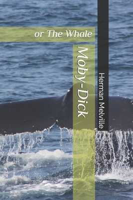 Moby-Dick: or The Whale - Melville, Herman
