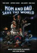 Mom and Dad Save the World - Greg Beeman