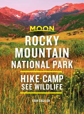 Moon Rocky Mountain National Park: Hike, Camp, See Wildlife - English, Erin