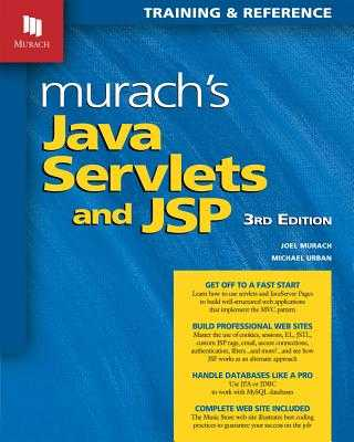 Murach's Java Servlets and JSP - Murach, Joel, and Urban, Michael