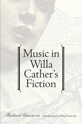 Music in Willa Cather's Fiction - Giannone, Richard, and Kennicott, Philip (Introduction by)