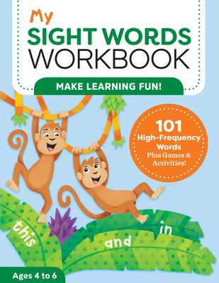 My Sight Words Workbook: 101 High-Frequency Words Plus Games & Activities! - Brainard, Lautin