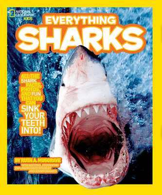 National Geographic Kids Everything Sharks - Musgrave, Ruth