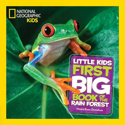 National Geographic Little Kids First Big Book of the Rain Forest - Donohue, Moira Rose