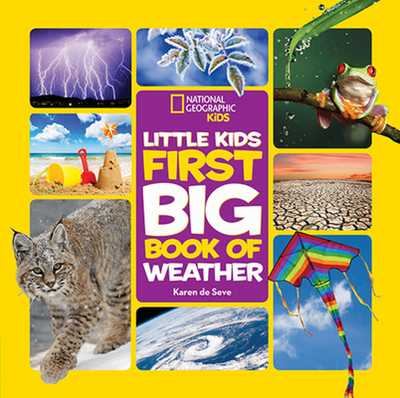 National Geographic Little Kids First Big Book of Weather - De Seve, Karen