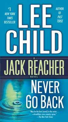 Never Go Back: A Jack Reacher Novel - Child, Lee, New