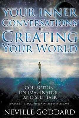 Neville Goddard: Your Inner Conversations Are Creating Your World (Paperback) - Allen, David (Editor), and Goddard, Neville