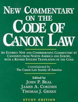 New Commentary on the Code of Canon Law (Study Edition) (Study) - Beal, John P (Editor), and Coriden, James A (Editor), and Green, Thomas J (Editor)