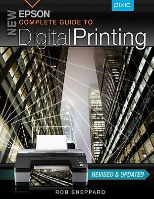 New Epson Complete Guide to Digital Printing - Sheppard, Rob