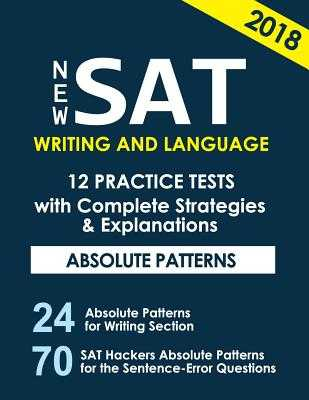 New SAT Writing and Language 12 Practice Tests with Complete Strategies and Expl: 70 SAT Hackers Rules for the Sentence Error Questions That Appear Always on New SAT - San