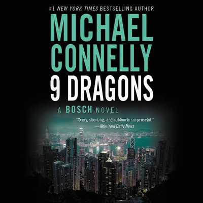 Nine Dragons - Connelly, Michael, and Cariou, Len (Read by)
