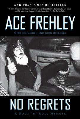 No Regrets: A Rock 'n' Roll Memoir - Frehley, Ace, and Layden, Joe, and Ostrosky, John