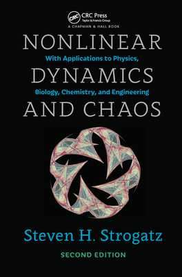 Nonlinear Dynamics and Chaos: With Applications to Physics, Biology, Chemistry, and Engineering, Second Edition - Strogatz, Steven H.