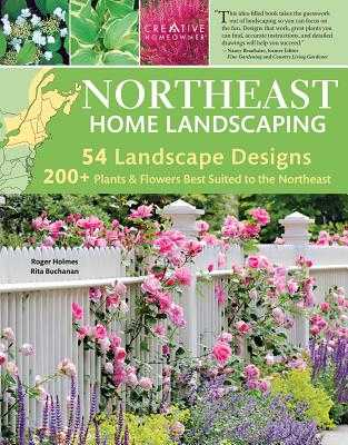 Northeast Home Landscaping, 3rd Edition: Including Southeast Canada - Holmes, Roger, and Buchanan, Rita