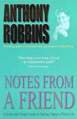 Notes From A Friend: A Quick and Simple Guide to Taking Charge of Your Life - Robbins, Tony