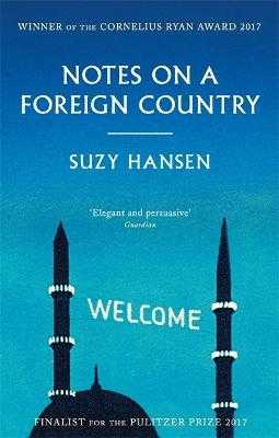 Notes on a Foreign Country: An American Abroad in a Post-American World - Hansen, Suzy