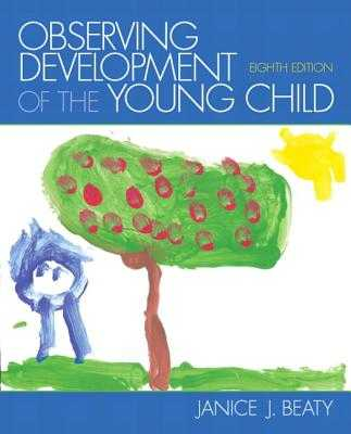 Observing Development of the Young Child - Beaty, Janice