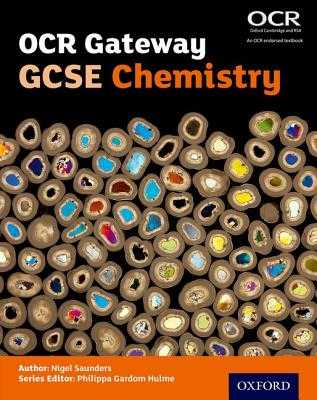 OCR Gateway GCSE Chemistry Student Book - Hulme, Philippa Gardom (Series edited by), and Saunders, Nigel