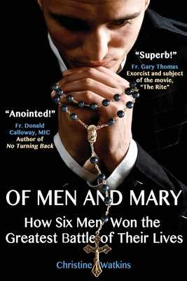 Of Men and Mary: How Six Men Won the Greatest Battle of Their Lives - Watkins, Christine Anne