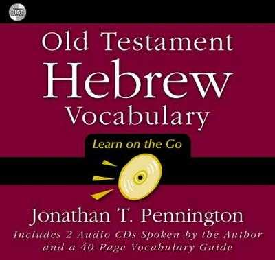 Old Testament Hebrew Vocabulary: [Learn on the Go] - Pennington, Jonathan T (Narrator)