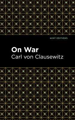 On War - Clausewitz, Carl Von, and Editions, Mint (Contributions by)