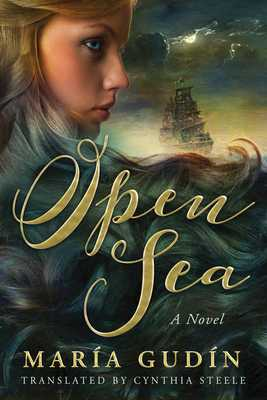 Open Sea - Gudin, Maria, and Steele, Cynthia (Translated by)