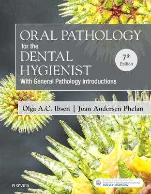 Oral Pathology for the Dental Hygienist - Ibsen, Olga A C