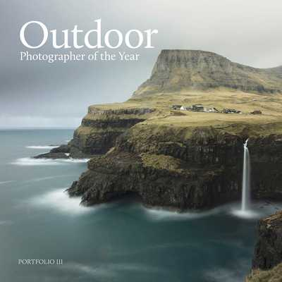 Outdoor Photographer of the Year: Portfolio III - Outdoor Photography Magazine