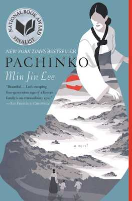 Pachinko (National Book Award Finalist) - Lee, Min Jin