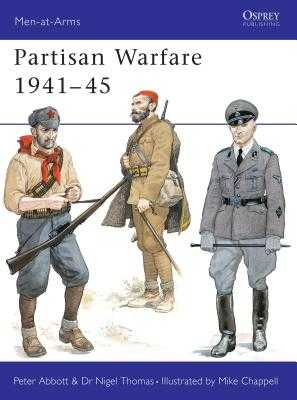 Partisan Warfare 1941-45 - Thomas, Nigel, Professor, and Abbott, Peter