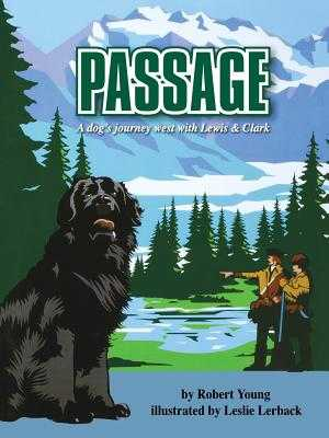Passage: A dog's journey west with Lewis and Clark - Young, Robert