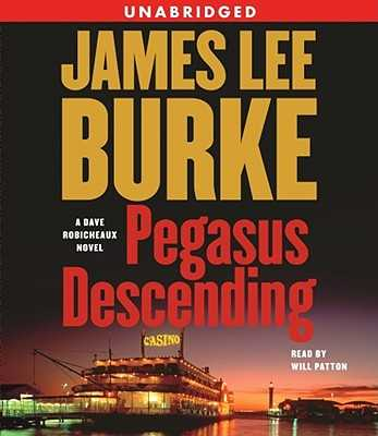 Pegasus Descending - Burke, James Lee, and Patton, Will (Read by)