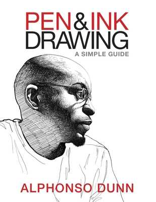 Pen and Ink Drawing: A Simple Guide - Dunn, Alphonso