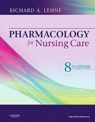 Pharmacology for Nursing Care - Lehne, Richard A