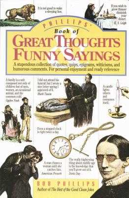 Phillips' Book of Great Thoughts and Funny Sayings - Phillips, Bob