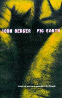 Pig Earth - Berger, John