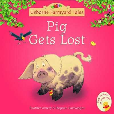 Pig Gets Lost - Amery, Heather