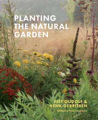 Planting the Natural Garden - Oudolf, Piet, and Gerritsen, Henk