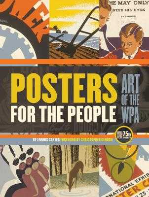 Posters for the People: Art of the Wpa - Carter, Ennis, and DeNoon, Christopher (Foreword by)