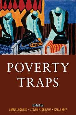 Poverty Traps - Bowles, Samuel (Editor), and Durlauf, Steven N (Editor), and Hoff, Karla (Editor)