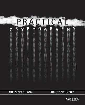Practical Cryptography - Ferguson, Niels, and Schneier, Bruce