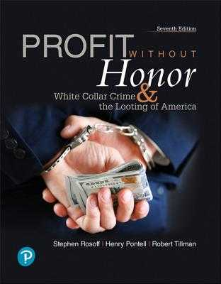 Profit Without Honor: White Collar Crime and the Looting of America - Rosoff, Stephen, and Pontell, Henry, and Tillman, Robert