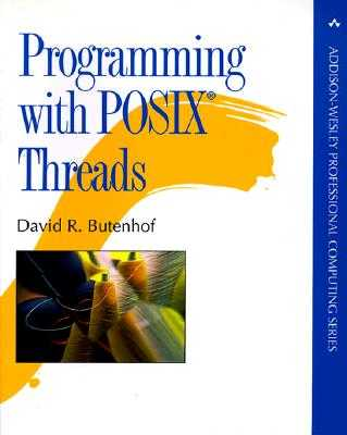 Programming with Posix Threads - Butenhof, David