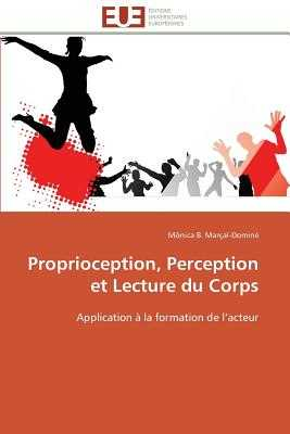 Proprioception, Perception Et Lecture Du Corps - Marcal-Domine-M