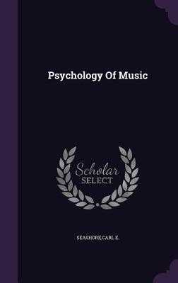 Psychology of Music - Seashore, Carl E